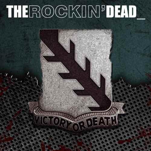 "THE ROCKIN' DEAD: Δείτε το νέο τους video για το κομμάτι ""Victory Or Death"""