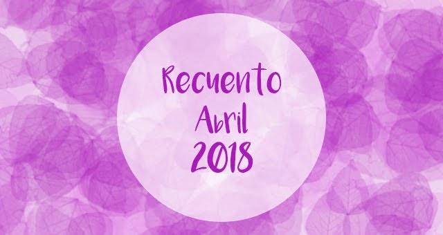 Recuento | Abril 2018