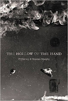 The Hollow of the Hand by P.J. Harvey and Seamus Murphy.