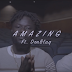 Video | Y.D.A ft. Donblaq – Amazing [Official Video]