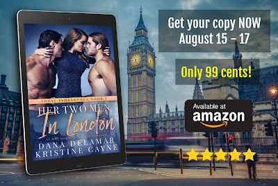 Her Two Men in London: An MMF Bisexual Menage Romance by Dana Delamar and Kristine Cayne on sale Aug 15-17 for 99 cents!