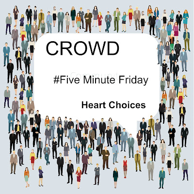 Five Minute Friday: Crowd