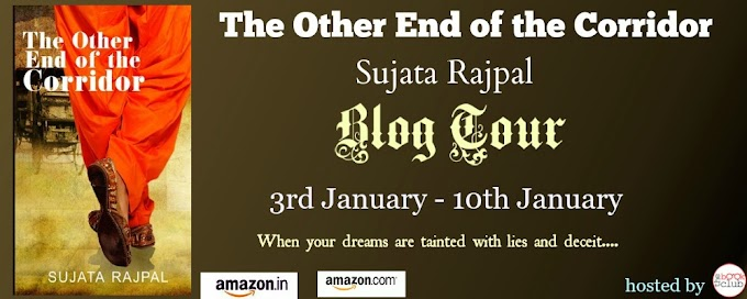 Blog Tour: THE OTHER END OF THE CORRIDOR BY SUJATA RAJPAL