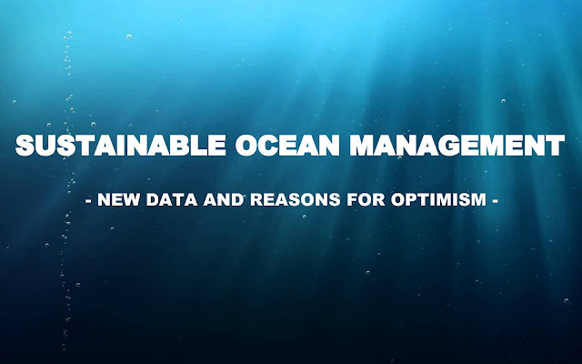 S&T | Sustainable Ocean Management: New Data and Reasons for Optimism