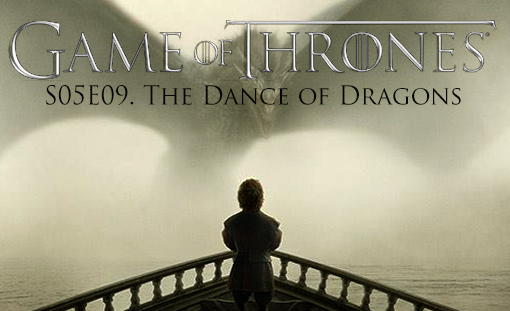 game-of-thrones_s05e09_the-dance-of-dragons_tvspoileralert