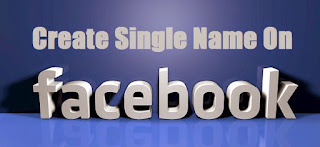 How to make single name on Facebook.