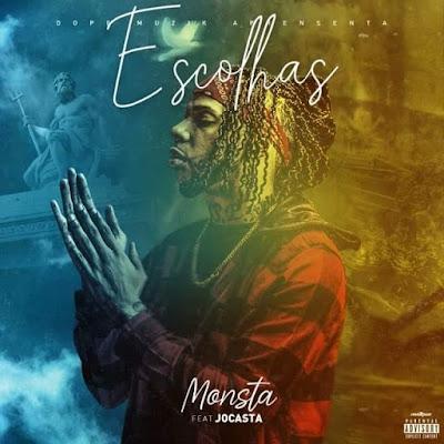 Monsta  – Escolhas (Feat. Jocasta)