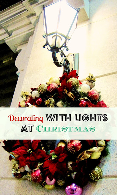 Lighting Up ~ Christmas/Holiday Lighting Ideas