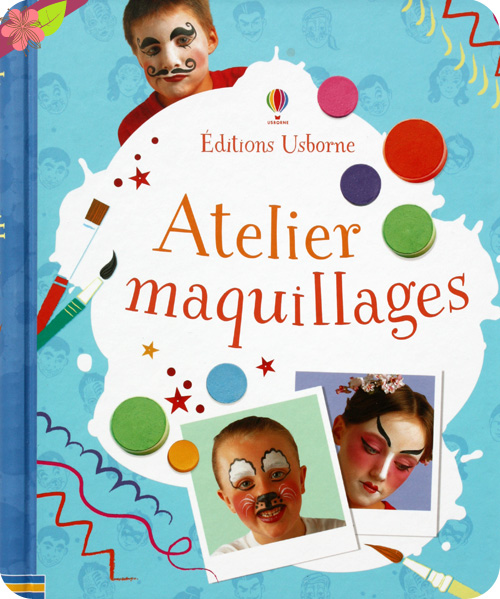 Atelier maquillages - éditions Usborne