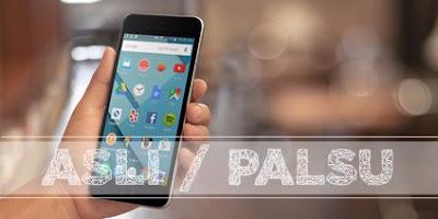 Cara Ampuh Mengetahui HP Android Asli atau Palsu dengan Akurat