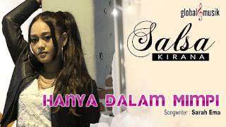 Lirik Lagu Salsa Kirana - Hanya Dalam Mimpi