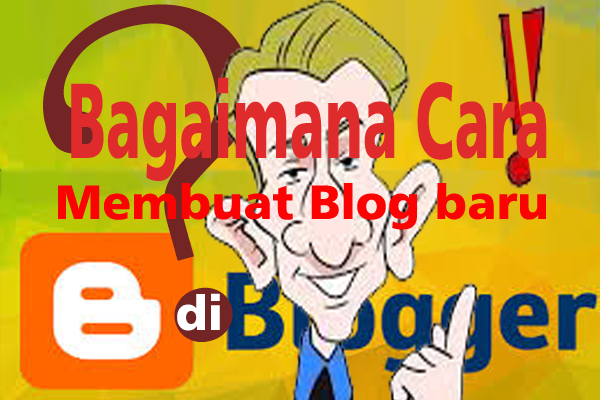 Tutorial Lengkap Cara Membuat Blog di Blogger Terbaru