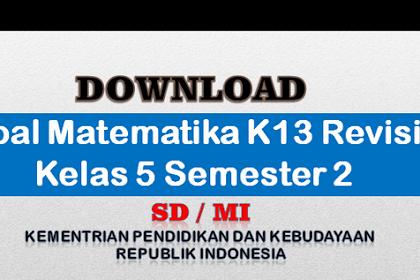 Soal Matematika K13 Revisi Kelas 5 Semester 2