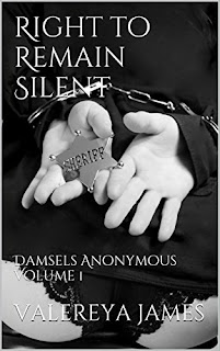 Valereya James  - Right to Remain Silent: Damsels Anonymous Volume 1