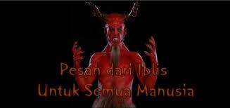 Inilah Pesan Iblis Terhadap Seluruh Umat Manusia