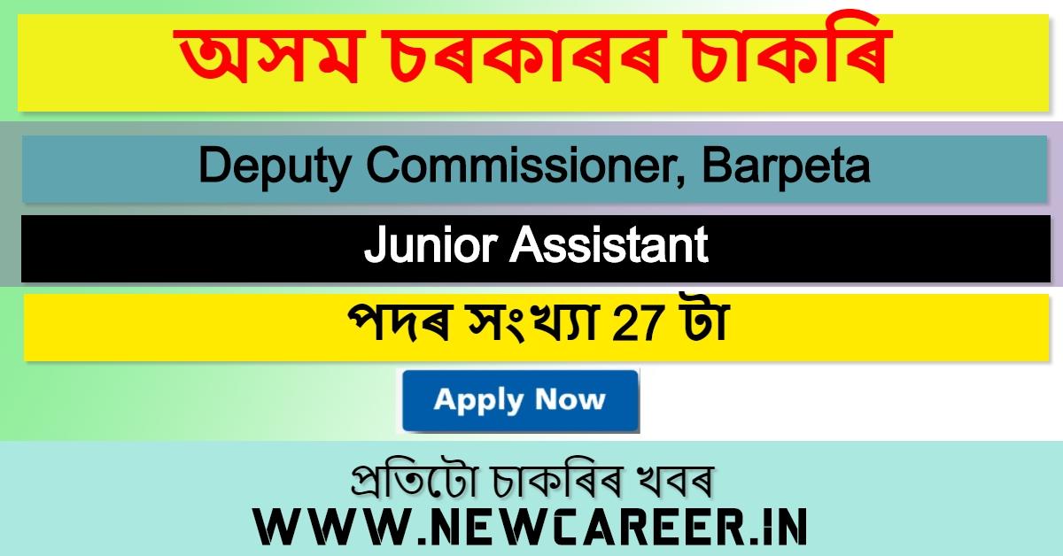 Deputy Commissioner Recruitment 2020, Barpeta : Apply Online for 27 Junior Assistant Posts