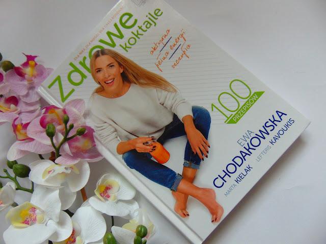 Zdrowe koktajle - 100 przepisów - Ewa Chodakowska - Wydawnictwo EDIPRESSE Książki