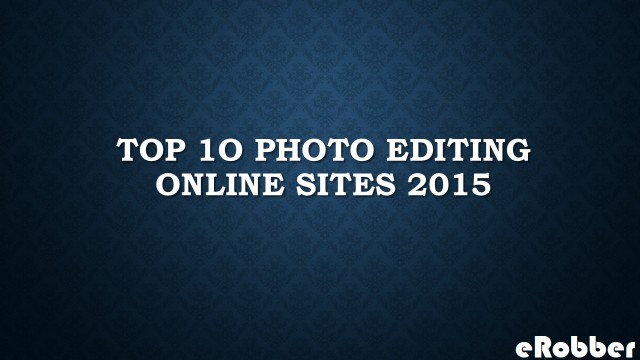 Top 10 Photo editing online sites 2015