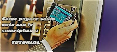Come pagare sosta auto con smartphone: TUTORIAL