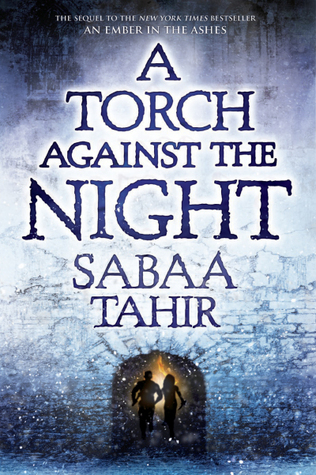 A Torch Against The Night Sabaa Tahir cover An Ember In The Ashes