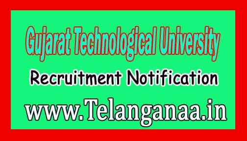 Gujarat Technological University GTU Recruitment Notification 2016