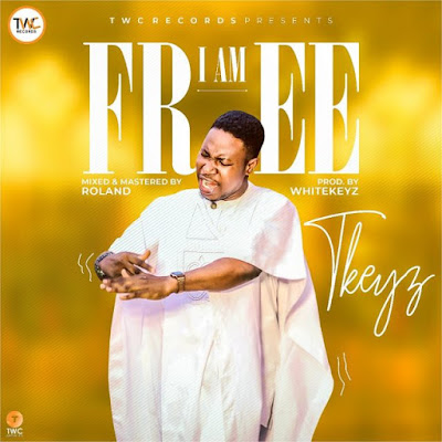 [Music + Video] TKeyz – I Am Free