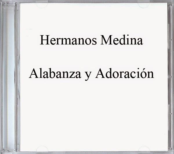 Hermanos Medina-Alabanza y Adoración-