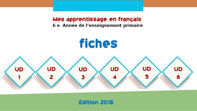 Fiches Mes apprentissages en Français 6AP - Edition 2018 - جذاذات الفرنسية المستوى السادس