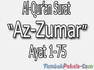 bacaan Surat Az Zumar, terjemahan Surat Az Zumar, Arti dari Surat Az Zumar, arab Surat Az Zumar, Latin Surat Az Zumar
