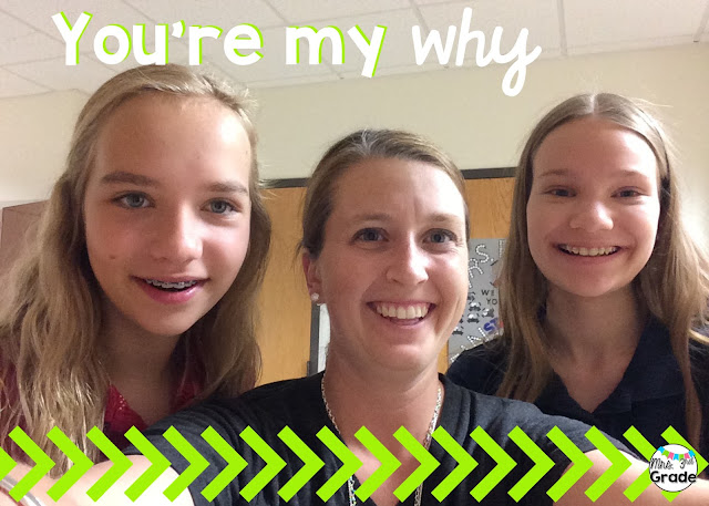 These two girls are going to be 8th graders next year, and despite that every morning on their way in to school I got a good morning and a hug!  Who doesn't love to start their day that way!?!  They are my WHY!  Their relationship is something that I will miss!