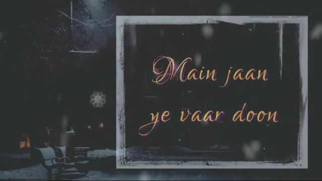 Main Jaan Ye Vaar Doon 👧 Love Feeling Status