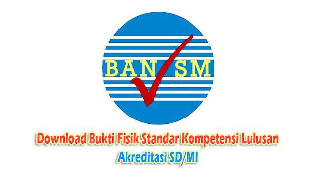 Download Bukti Fisik Standar Kompetensi Lulusan Akreditasi SD/MI