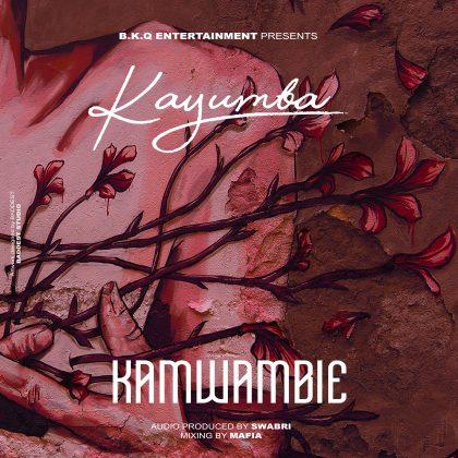 Download new Audio by Kayumba - Kamwambie