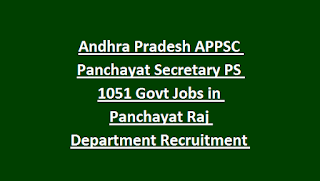 Andhra Pradesh APPSC Panchayat Secretary PS 1051 Govt Jobs in Panchayat Raj Department Recruitment Exam 2019
