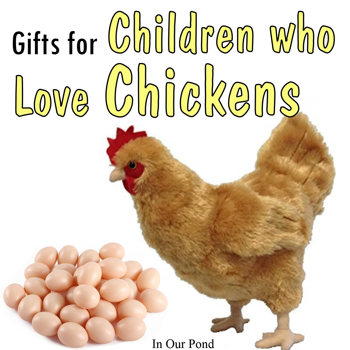 Gifts for Children Who Love Chickens (a gift guide) - In Our Pond