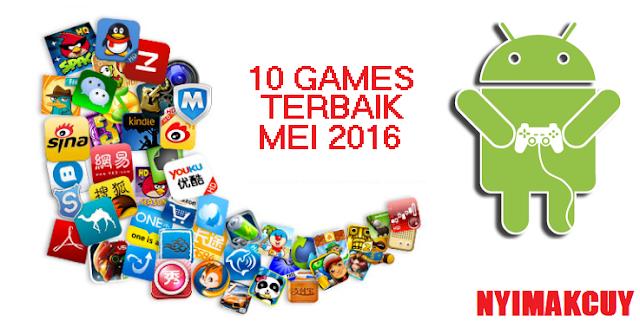 10 Game Android Terbaik Mei 2016 Terbaru Update !!!