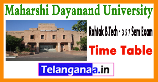 MDU Rohtak B.Tech 1 3 5 7 Sem Exam  Time Table 2018