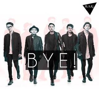 Download Lagu B.A.G - Bye! Mp3 Terbaru
