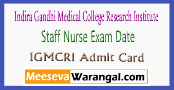 IGMCRI Staff Nurse Exam Date Admit Card 2017 Download
