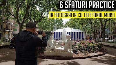 6 SFATURI PRACTICE IN FOTOGRAFIA CU TELEFONUL MOBIL