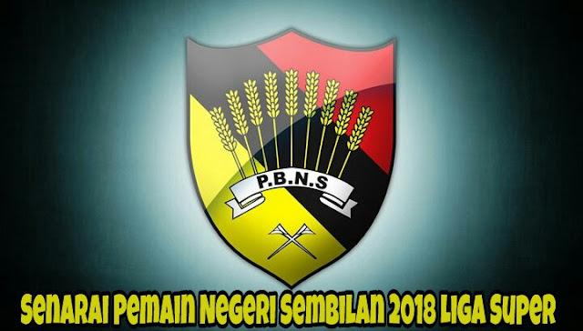 Senarai Pemain Negeri Sembilan 2018 Liga Super