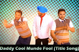 Daddy Cool Munde Fool (Title Song)