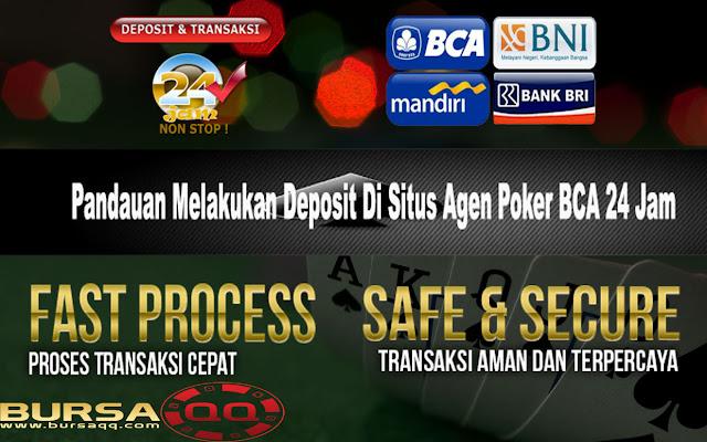 Pandauan Melakukan Deposit Di Situs Agen Poker BCA 24 Jam
