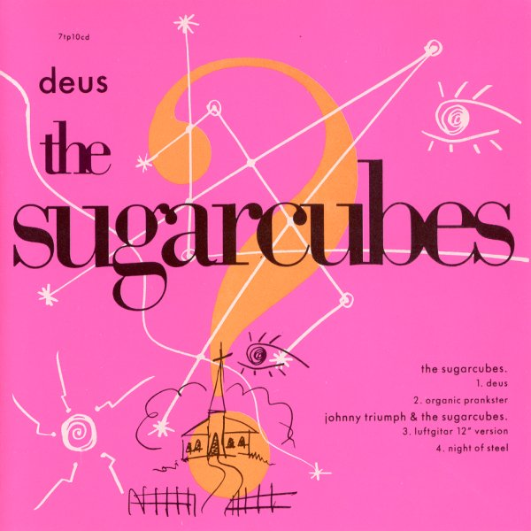Life on this Planet: Song Of The Day 1988: The Sugarcubes - Deus