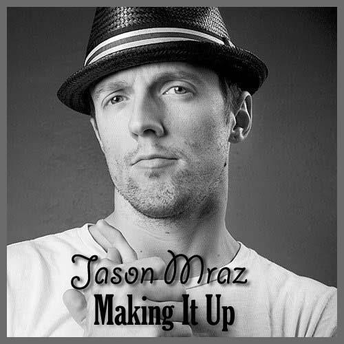 Lirik Lagu Jason Mraz - Making It Up dan Terjemahan - Pancaswara Lyrics