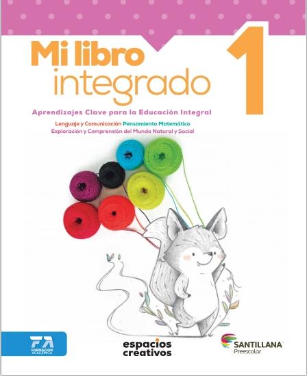 Mi libro integrado Preescolar Aprendizajes clave Santillana