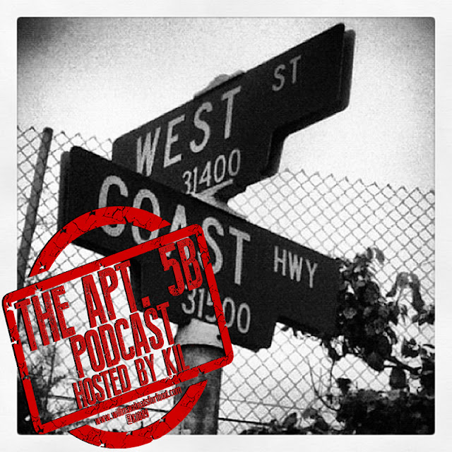 Apt 5B Podcast Hosted by Kil: Kil Ain't Got No Love For the West Coast?!?!?!?