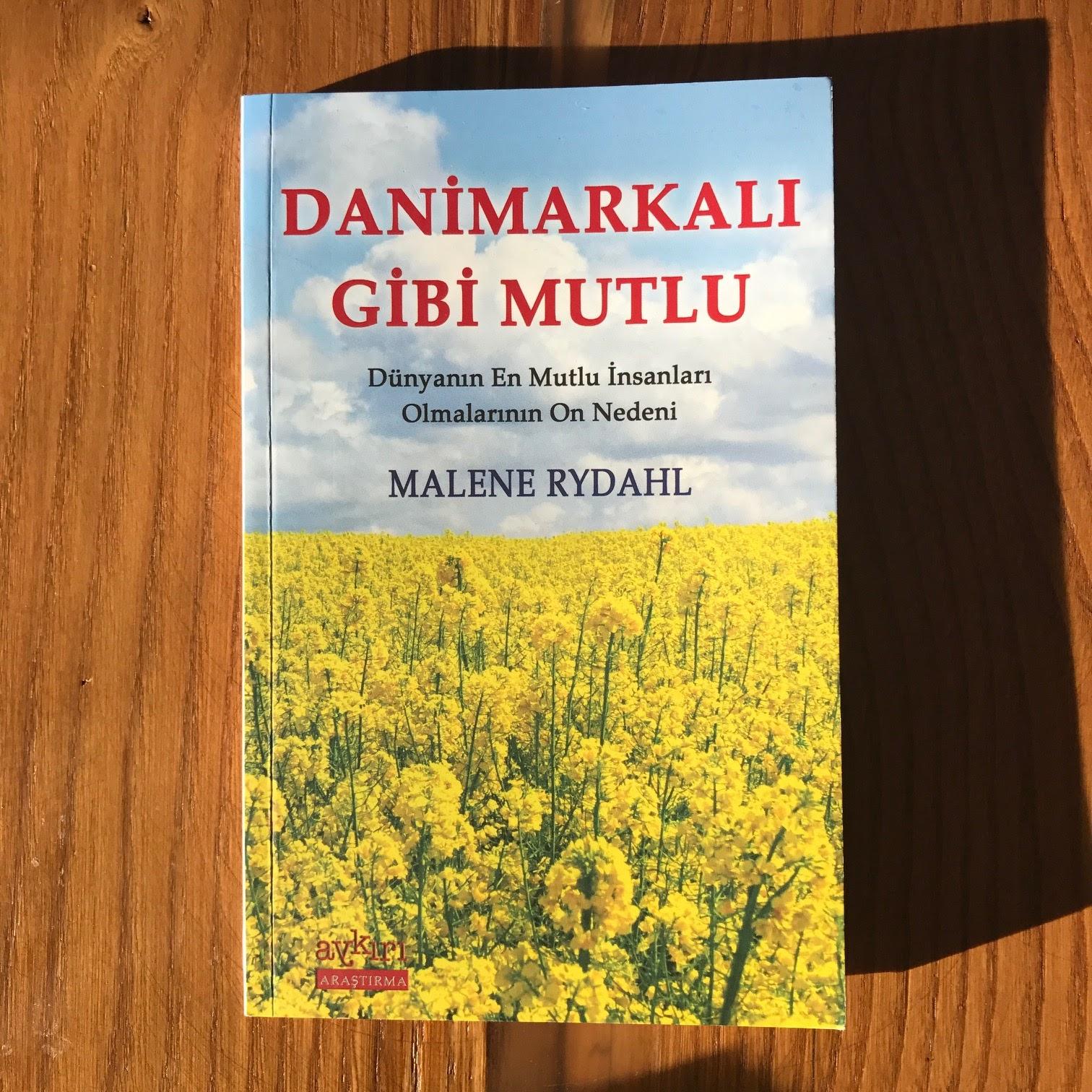 Danimarkali Gibi Mutlu - Dunyanin En Mutlu Insanlari Olmalarinin On Nedeni (Kitap)