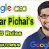5  Success Rules of Google CEO Sundar Pichai - Success Rules by Sundar Pichai