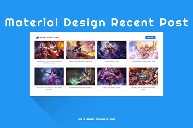 Membuat Material Design Recent Post Berdasarkan Label